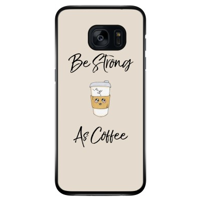 Be Strong As Coffee