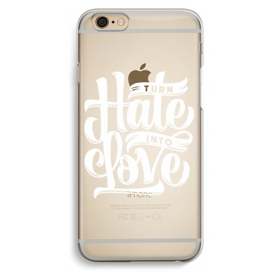 iphone-6-6s-transparent-case - Turn hate into love